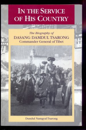 In the Service of His Country: The Biography of Dasang Damdul Tsarong, Commander General of Tibet (Paperback) - Dundul, Namgyal,Tsarong