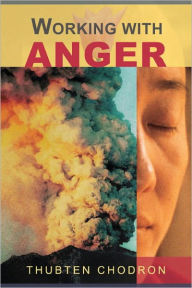 Working with Anger - Thubten Chodron