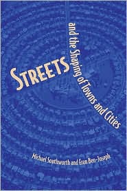 Streets and the Shaping of Towns and Cities - Michael Southworth, Eran Ben-Joseph