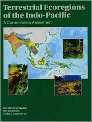 Terrestrial Ecoregions of the Indo-Pacific: A Conservation Assessment - Eric Wikramanayake, Eric Dinerstein, Colby J. Loucks, Foreword by Stuart Pimm