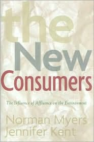 The New Consumers: The Influence of Affluence on the Environment - Norman Myers, Jennifer Kent