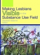 Making Lesbians Visible in the Substance Use Field
