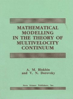 Mathematical Modelling in the Theory of Multivelocity Continuum - Blokhin, A. M. Dorovsky, V.N. Dorovskiai, V. N
