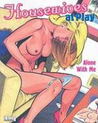 Housewives at Play: Alone with Me