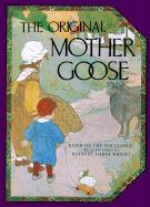 The Original Mother Goose: Based on the 1916 Classic
