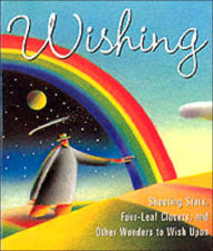 Wishing: Shooting Stars, Four-Leaf Clovers, and Other Wonders to Wish Upon - Running Press Books