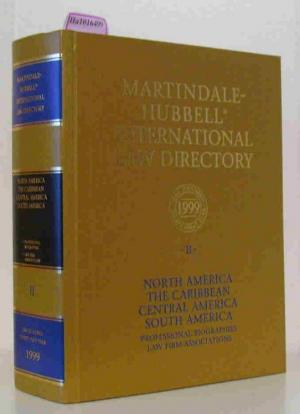 Martindale-Hubbell International Law Directory II. North America, The Caribbean, Central America,South America. Professional Biographies, Law Firm Associations.