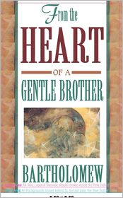 From the Heart of a Gentle Brother - Bartholomew, Mary-Margaret Moore