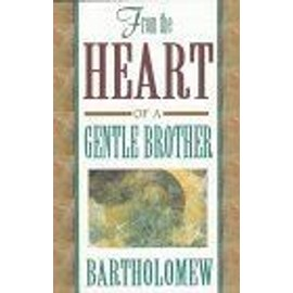 From The Heart Of A Gentle Brother - Bartholomew