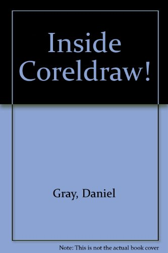 Inside CorelDRAW!: The Practical Guide to Computer-Aided Graphic Design