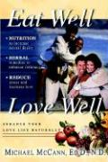 Eat Well Love Well: Enhance Your Love Life Naturally