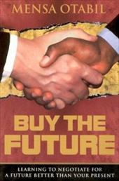 Buy the Future: Learning to Negotiate for a Future Better Than Your Present - Otabil, Mensa