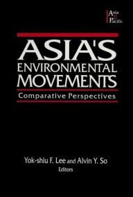 Asia's Environmental Movements in Comparative Perspective - Alvin Y. So