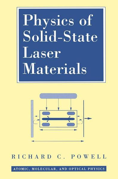 Physics of Solid State Laser Materials - Richard C. Powell