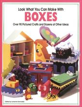 Look What You Can Make with Boxes - Siomades, Lorianne / Schneider, Hank
