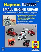 Small Engine Repair: 5.5 HP Thru 20 HP Four Stroke Engines - Motorbooks International / Ahlstrand, Alan Harold / Haynes, John