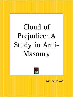 The Cloud of Prejudice: A Case-Study in Modern Anti-Masonry