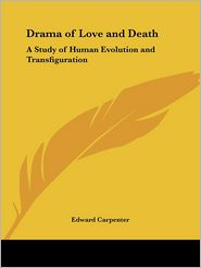 Drama Of Love And Death - Edward Carpenter