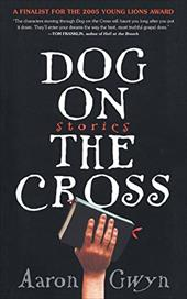 Dog on the Cross - Gwyn, Aaron