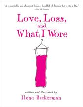 Love, Loss, and What I Wore - Beckerman, Ilene
