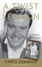 A Twist of Lemmon: A Tribute to My Father - Lemmon, Chris