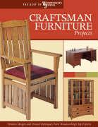 Craftsman Furniture Projects: Timeless Designs and Trusted Techniques from Woodworking's Top Experts