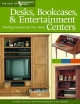Desks, Bookcases, and Entertainment Centers -