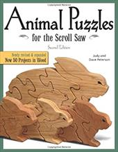 Animal Puzzles for the Scroll Saw - Peterson, Judy / Peterson, Dave