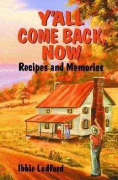 Y'All Come Back, Now: Recipes and Memories - Ledford, Ibbie