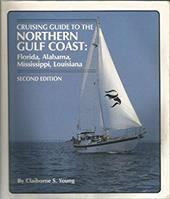 Cruising Guide to the Northern Gulf Coast: Florida, Alabama, Mississippi, Louisiana - Young, Claiborne S.