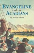 Evangeline and the Acadians
