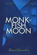 Monkfish Moon: Short Stories
