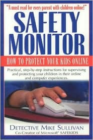 Safety Monitor: How to Protect Your Kids Online - Mike Sullivan