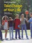 Take Charge of Your Life!: Student Activity Guide