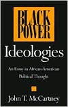 Black Power Ideologies: An Essay in African American Political Thought - John Mccartney