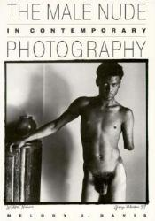 Male Nude in Contemporary Photography - Melody D. Davis