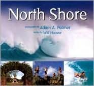 North Shore - Will Hoover, Adam Palmer (Photographer), Adam A. Palmer (Photographer)