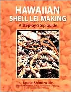 Hawaiian Shell Lei Making: A Step by Step Guide - Laurie Shimizu Ide