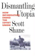 Dismantling Utopia: How Information Ended the Soviet Union