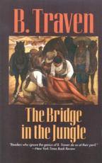 The Bridge in the Jungle - B Traven