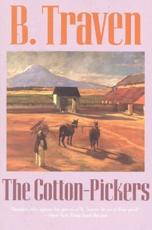 The Cotton-Pickers - B Traven