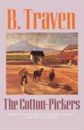 The Cotton-Pickers - Traven, B.
