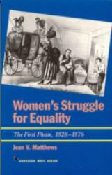 Women's Struggle for Equality : The First Phase, 1828-1876 - Jean V. Matthews