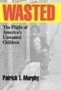 Wasted - Patrick T. Murphy