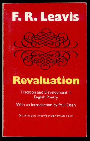 Revaluation. Tradition and Development in English Poetry - Leavis, F. R.