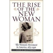 The Rise of the New Woman - Matthews, Jean V.