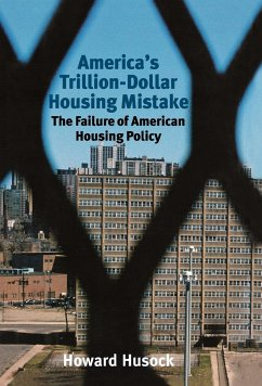 America's Trillion-Dollar Housing Mistake: The Failure of American Housing Policy - Husock, Howard