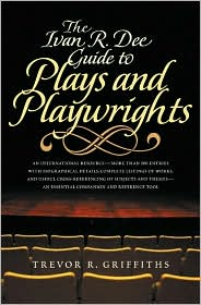 Ivan R. Dee Guide to Plays and Playwrights - Trevor R. Griffiths