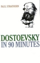 Dostoevsky in 90 Minutes - Paul Strathern