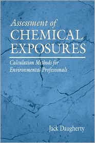 Assessment of Chemical Exposures: Calculation Methods for Environmental Professionals - Jack E. Daugherty
